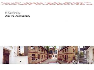 ixKonferenz Ajax vs Accessibility 1 2 Ajax vs