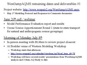 West Jump AQMS remaining dates and deliverables 1