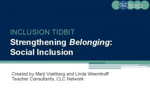 INCLUSION TIDBIT Strengthening Belonging Social Inclusion Created by
