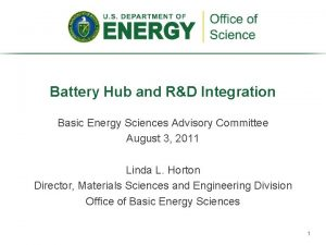 Battery Hub and RD Integration Basic Energy Sciences