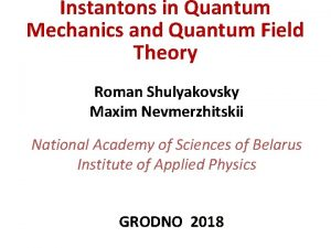 Instantons in Quantum Mechanics and Quantum Field Theory