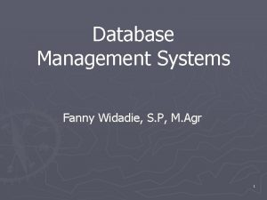 Database Management Systems Fanny Widadie S P M