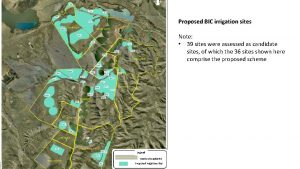 Proposed BIC irrigation sites Note 39 sites were