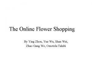 The Online Flower Shopping By Ying Zhou Yue