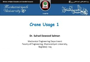 Crane Usage 1 Dr Suhad Dawood Salman Mechanical