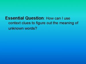Essential Question How can I use context clues