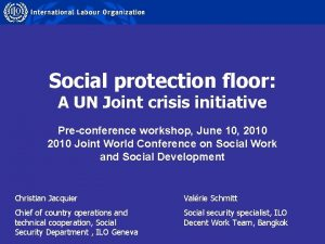 Social protection floor A UN Joint crisis initiative