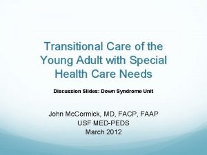 Transitional Care of the Young Adult with Special
