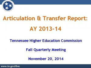 Articulation Transfer Report AY 2013 14 Tennessee Higher