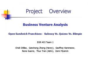 Project Overview Business Venture Analysis Open Sandwich Franchises
