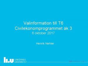 Valinformation till T 6 Civilekonomprogrammet k 3 6