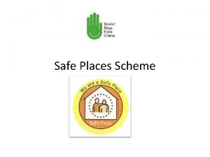 Safe Places Scheme What is Safe Places If