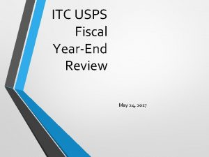 ITC USPS Fiscal YearEnd Review May 24 2017