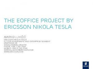 The e Office project by Ericsson Nikola Tesla