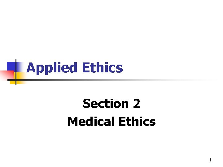 Applied Ethics Section 2 Medical Ethics 1 History