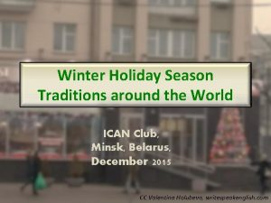 Winter Holiday Season Traditions around the World ICAN