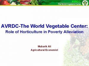 AVRDC The World Vegetable Center AVRDCThe World Vegetable