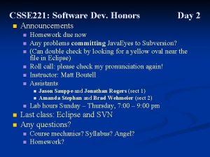 CSSE 221 Software Dev Honors n Announcements n
