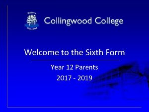 Welcome to the Sixth Form Year 12 Parents