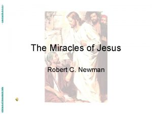 Abstracts of Powerpoint Talks The Miracles of Jesus