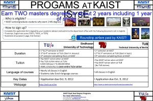 PROGAMS AT KAIST Earn TWO masters degrees in