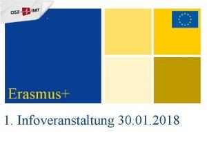 Erasmus 1 Infoveranstaltung 30 01 2018 Tagesordnung 1
