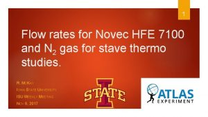 1 Flow rates for Novec HFE 7100 and
