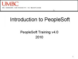 Introduction to People Soft Training v 4 0