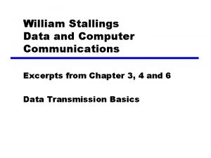 William Stallings Data and Computer Communications Excerpts from