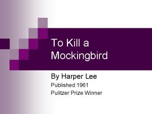 To Kill a Mockingbird By Harper Lee Published