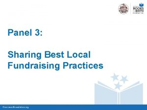 Panel 3 Sharing Best Local Fundraising Practices Panel