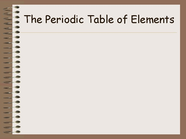 The Periodic Table of Elements Periodic Law Periodic