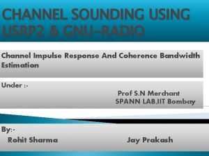 CHANNEL SOUNDING USRP 2 GNURADIO Channel Impulse Response