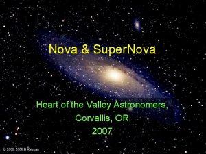 Nova Super Nova Heart of the Valley Astronomers