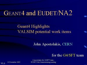 GEANT 4 and EUDETNA 2 Geant 4 Highlights