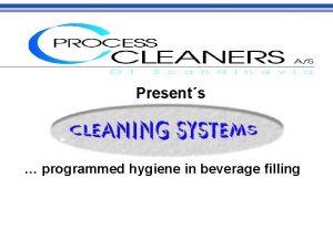 Presents programmed hygiene in beverage filling programmed hygiene