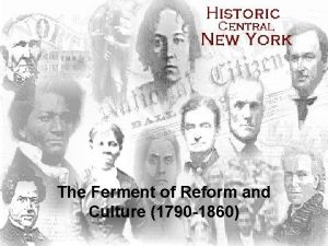 The Ferment of Reform and Culture 1790 1860
