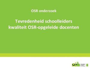 OSR onderzoek Tevredenheid schoolleiders kwaliteit OSRopgeleide docenten De