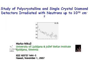 Study of Polycrystalline and Single Crystal Diamond Detectors