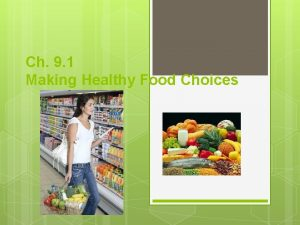 Ch 9 1 Making Healthy Food Choices Questions