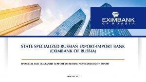 STATE SPECIALIZED RUSSIAN EXPORTIMPORT BANK EXIMBANK OF RUSSIA