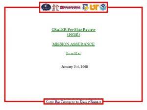 CRa TER PreShip Review IPSR MISSION ASSURANCE Brian