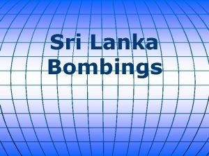 Sri Lanka Bombings The Sri Lankan police have