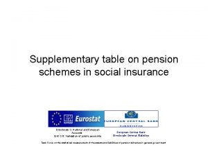 Supplementary table on pension schemes in social insurance