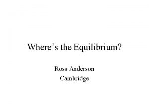 Wheres the Equilibrium Ross Anderson Cambridge Where does