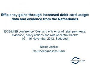 Efficiency gains through increased debit card usage data