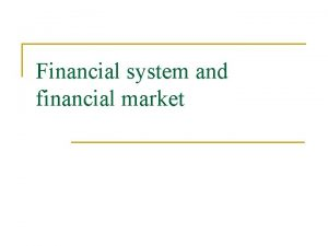 Financial system and financial market Financial market introduction