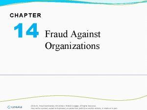 CHAPTER 14 Fraud Against Organizations Albrecht Fraud Examination