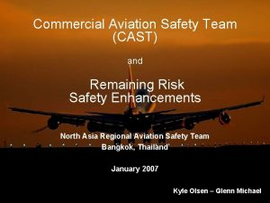 Commercial Aviation Safety Team CAST and Remaining Risk