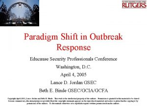 Paradigm Shift in Outbreak Response Educause Security Professionals